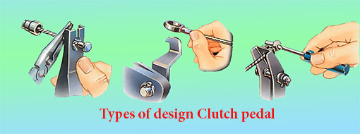 Types of design clutch pedal