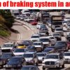 Function of braking system in automobile